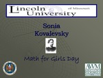Sonia Kovalevsky Math for Girls Day General Information by Association for Women in Mathematics, Lincoln University of Missouri and Donna L. Stallings