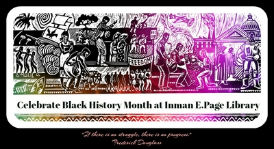 Celebrate Black History Month at Inman E. Page Library
